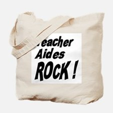 Teacher Aides Rock ! Tote Bag