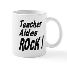 Teacher Aides Rock ! Mug