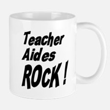 Teacher Aides Rock ! Mug