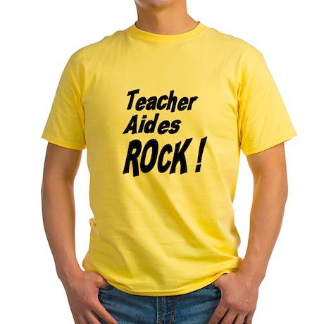 Teacher Aides Rock ! Yellow T-Shirt