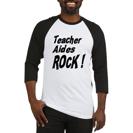 Teacher Aides Rock ! Baseball Jersey