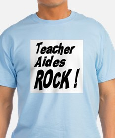 Teacher Aides Rock ! T-Shirt
