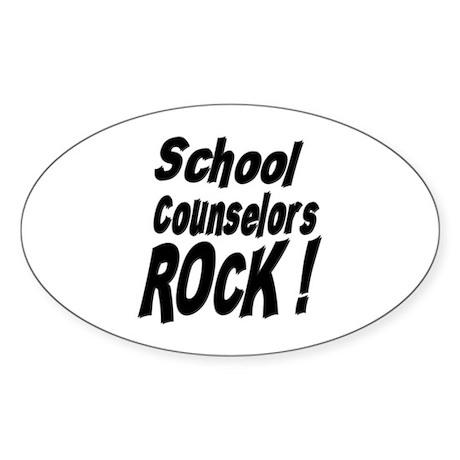 School Counselors Rock ! Oval Sticker