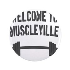 "Welcome to Muscleville 3.5"" Button"
