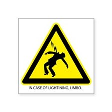 "In Case of Lighting, Limbo Square Sticker 3"" x 3"""