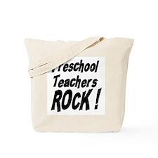 Preschool Teachers Rock ! Tote Bag