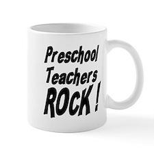 Preschool Teachers Rock ! Mug