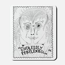 EndlesslyPerplexed Mousepad