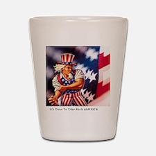 Time to take back America Shot Glass