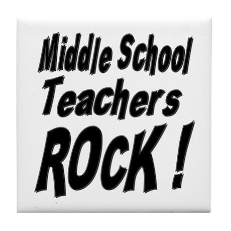 Middle School Teachers Rock ! Tile Coaster