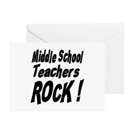 Middle School Teachers Rock ! Greeting Cards (Pack