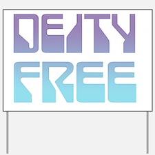 Deity Free Yard Sign