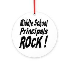 Middle School Principals Rock ! Ornament (Round)