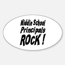 Middle School Principals Rock ! Oval Decal