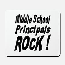 Middle School Principals Rock ! Mousepad