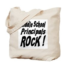 Middle School Principals Rock ! Tote Bag