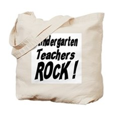Kindergarten Teachers Rock ! Tote Bag