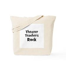 Theater Teachers Rock Tote Bag