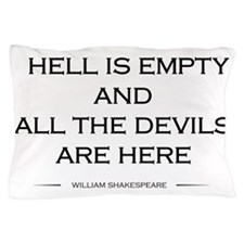 Hell is empty Pillow Case