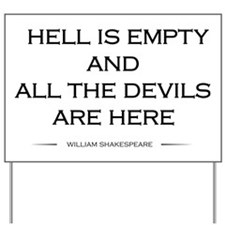 Hell is empty Yard Sign