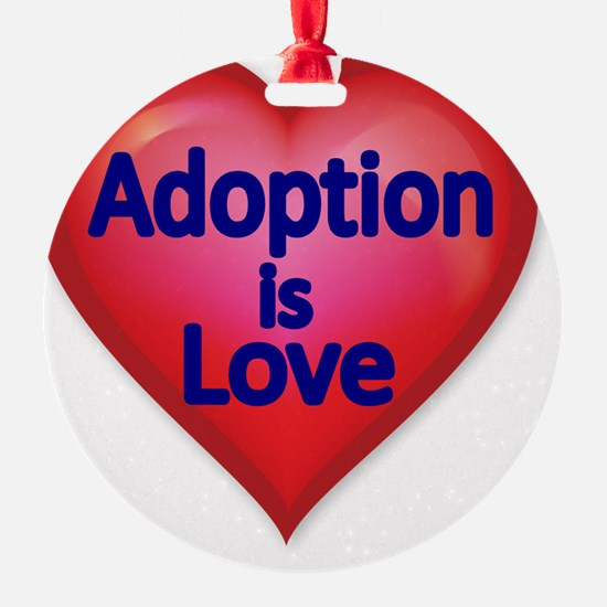 Adoption is love Ornament