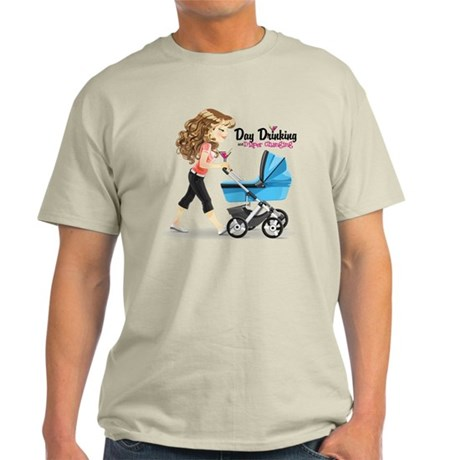 Day Drinking and Diaper Changing Light T-Shirt