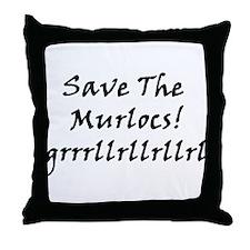 Save The Murlocs Throw Pillow
