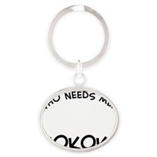Who needs men when you have a Sokoke Oval Keychain
