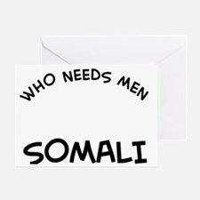 Who needs men when you have a Somali Greeting Card