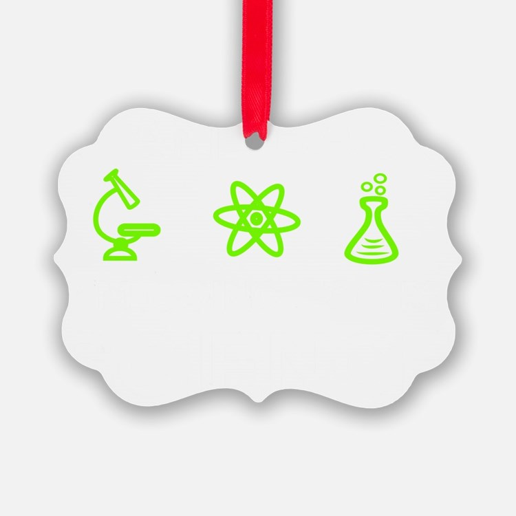 Im going to try science! Ornament