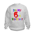 6th Birthday Kids Sweatshirt