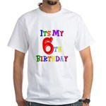 6th Birthday White T-Shirt