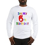 6th Birthday Long Sleeve T-Shirt