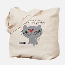 cats dont have owners tuna providers Tote Bag