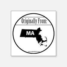 "Originally From Massachuset Square Sticker 3"" x 3"""