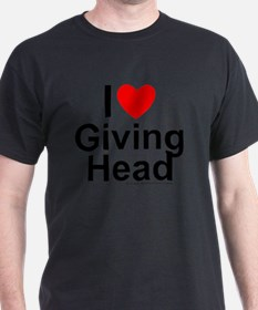 Giving Head T-Shirt
