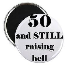 50 still raising hell 3 Magnet