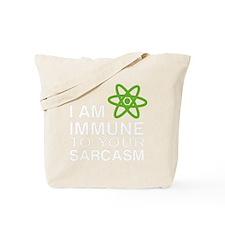 Immune to Sarcasm Tote Bag
