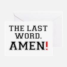 THE LAST WORD - AMEN! Greeting Card