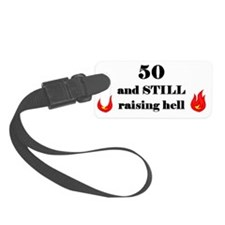 50 still raising hell 2 Luggage Tag