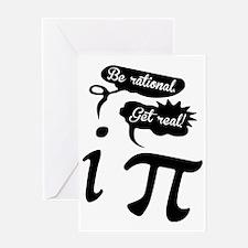 Be rational, Get real! Geek Humor Greeting Card