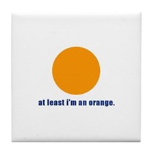 at least i'm an orange Tile Coaster