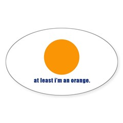 at least i'm an orange Oval Decal