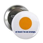 at least i'm an orange Button