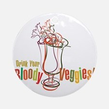 Drink Your Bloody Veggies! Round Ornament