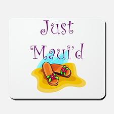 Just Maui'd Flip Flops Mousepad
