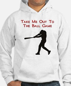 Take me out to the Ball Game Hoodie