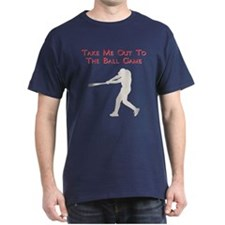 Take me out to the Ball Game T-Shirt