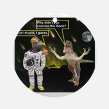 Space Dinos 7 -- colonize moon Round Ornament