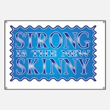 Strong is the new Skinny Blue Banner